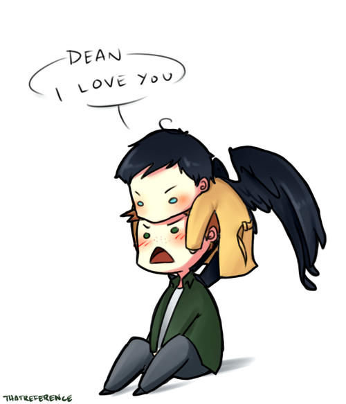 Castiel: I love you Dean
