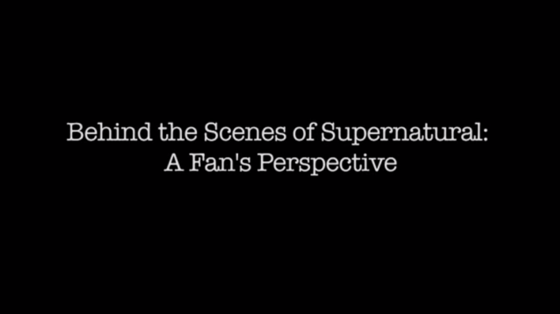 Behind the Scenes of Supernatural: A Fan's Perspective